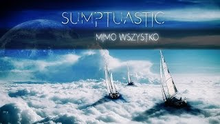 Sumptuastic - Mimo wszystko