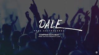 """Dale"" - Reggaeton Instrumental Latino Beat 