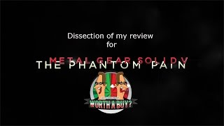 Dissection of my Metal gear Solid V Review - Podcast