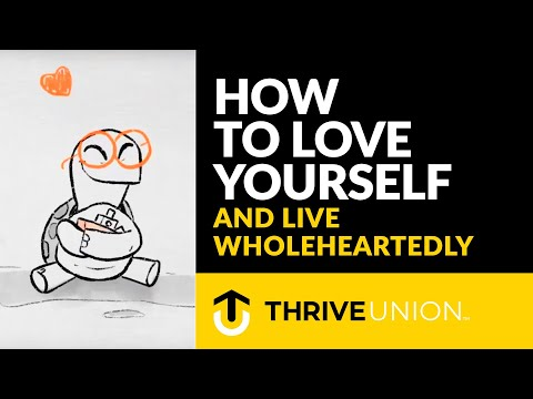 How to Love Yourself and Live Wholeheartedly