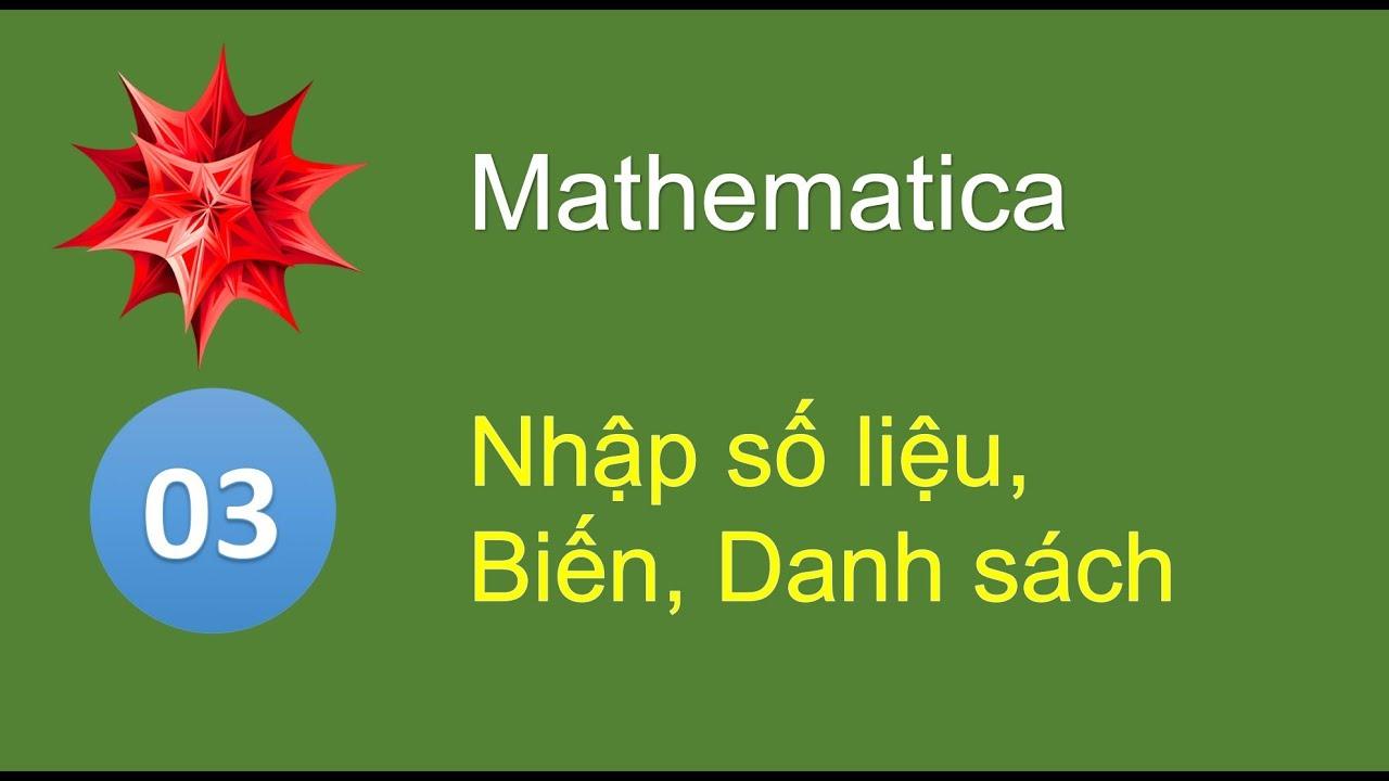 M03 - Biến và danh sách trong Mathematica