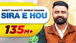Sira E Hou (Official Video) | Amrit Maan | Nimrat Khaira | Desi Crew | Latest Punjabi Songs 2021