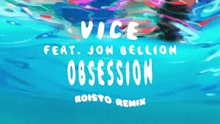 Obsession Feat. Jon Bellion Roisto Remix @ www.OfficialVideos.Net