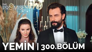Yemin 300. Bölüm | The Promise Season 3 Episode 300