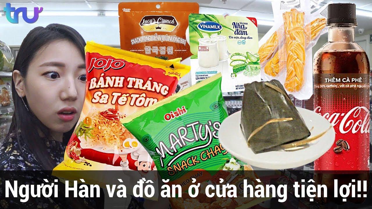 Sự ngạc nhiên của người Hàn khi đến cửa hàng tiện lợi ở VN??? – TRU