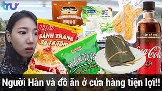 Sự ngạc nhiên của người Hàn khi đến cửa hàng tiện lợi ở VN??? - TRU