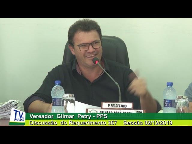 Vereador Gilmar  Petry   PPS Discussão  Requerimento 367  Sessão 02 12 2019