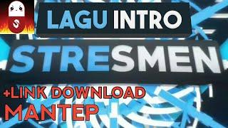 Download lagu Lagu Intro Stresmen Yang Terbaru?
