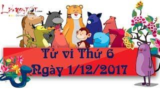 Xem tử vi hàng ngày - Tử vi Thứ 6 ngày 1 tháng 12 năm 2017 của 12 con giáp