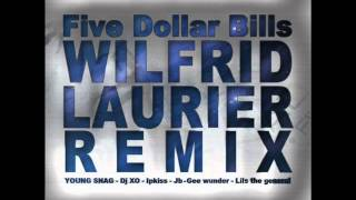 YOUNG SNAG - Wilfrid Laurier ( 5 Dollar Bills ) REMIX