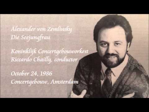 Zemlinsky: Die Seejungfrau - Chailly / Royal Concertgebouw Orchestra