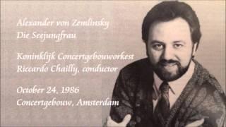 Zemlinsky: Die Seejungfrau - Chailly / Royal Concertgebouw Orchestra