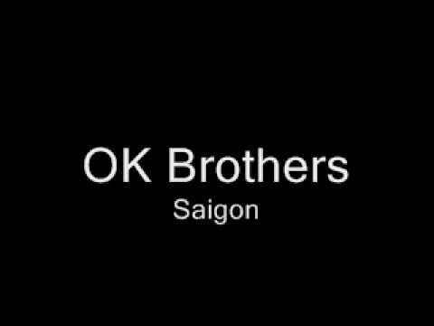 OK Brothers - Saigon