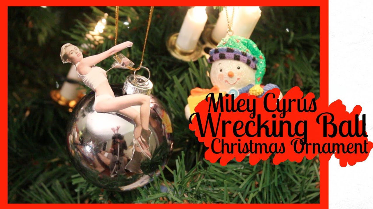 Miley Cyrus Wrecking Ball Christmas Ornament.Diy Miley Cyrus Wrecking Ball Christmas Ornament 2013
