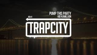 Kid Kamillion - Pump This Party