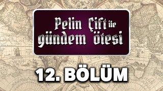 Pelin Çift ile Gündem Ötesi 12. Bölüm -  İslamın Gizemli Tarihi