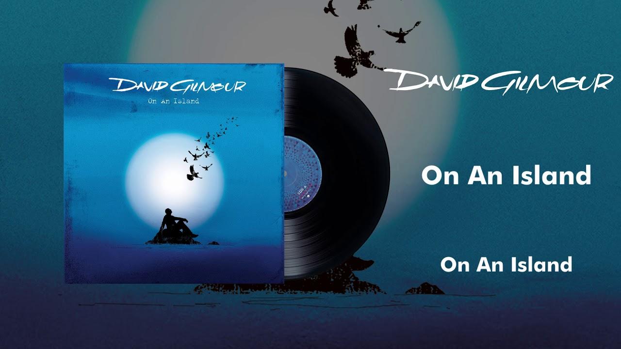 David Gilmour - On An Island (Official Audio)