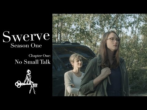 Swerve (Web Series) | Chapter 01: No Small Talk | Sharon Belle, Emily Alatalo, Kat Inokai