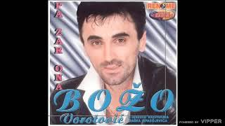 Download Bozo Vorotovic - Zar je doslo vreme - (Audio 2002) Mp3