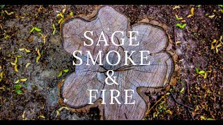 Sage, Smoke & Fire Available Now