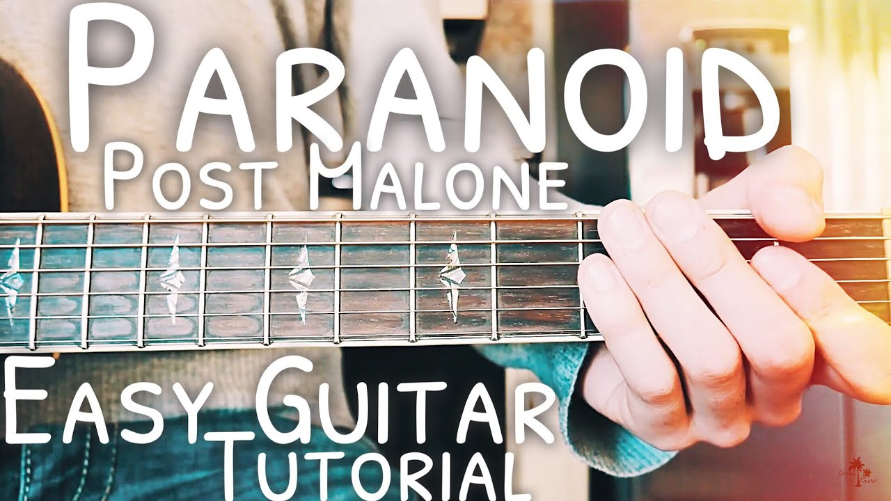 Paraniod Post Malone Guitar Lesson For Beginners Paranoid Guitar