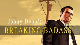 Johnny Depp's Breaking Badass - GTA V
