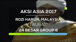 Rozi Harun, Malaysia - Taubat (Aksi Asia - Top 24 Group 6)