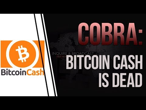 Bitcoin Cash Is Dying Quickly - Cobra On Twitter