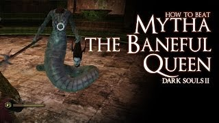 Video How to Beat Mytha the Baneful Queen boss - Dark Souls 2 download MP3, 3GP, MP4, WEBM, AVI, FLV November 2017