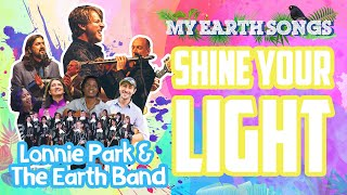 Shine Your Light | My Earth Songs | Lonnie Park and the Earth Band | Songs for Children