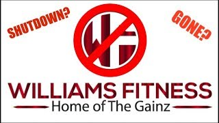 Whats Happened To Williams Fitness?!