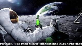 Phanatic - The Dark Side Of The Universe (Album Preview) Available Soon !!