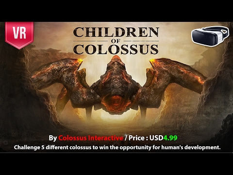 Children of Colossus Gear VR challenge 5 colossus to win the opportunity for human's development