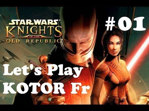 Star Wars KOTOR 1 FR (Let's Play knights...
