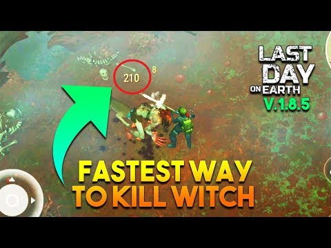 FASTEST WAY TO KILL WITCH VERSION 1.8.5  |  LAST DAY ON EARTH: SURVIVAL