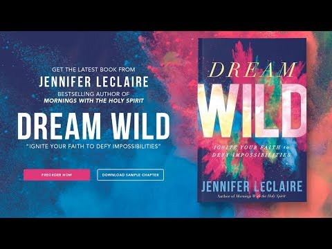 Dream Wild: Ignite Your Faith to Defy Impossibilities | Shawn Bolz & Jennifer LeClaire