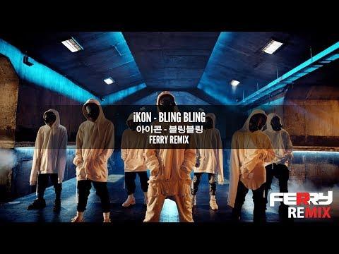 iKON - Bling Bling (Ferry Remix)
