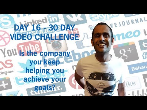 Day 16 - Is the company you keep helping you achieve your goals?