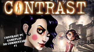 Contrast PC gameplay no commentary [HD] - Part 1