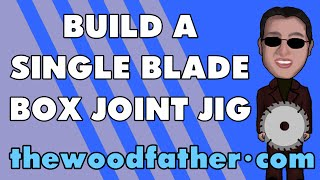 Single Blade Box (finger) Joint Jig - Thewoodfather