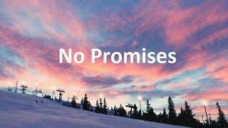 Cheat Codes feat Demi Lovato -  No Promises (LETRA)