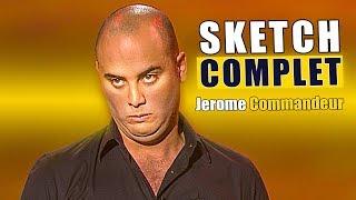 JEROME COMMANDEUR ! SKETCH COMPLET