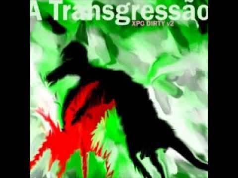 A TRANSGRESSÃO - Expo Dirty v.2 [2010] [Full Album] [Álbum Completo]