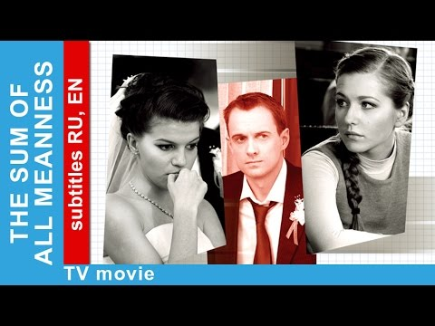 The Sum of All Meanness. Russian Movie. Melodrama. English S