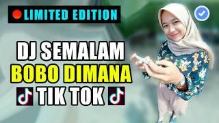 Dj Semalam Bobo Dimana Original 2018 | Lagu Remix Tik Tok Viral Dj Paling Enak S