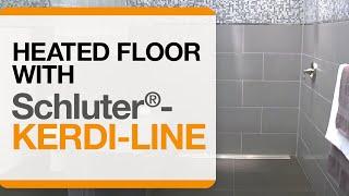 Heated Floor & Schluter-KERDI-LINE