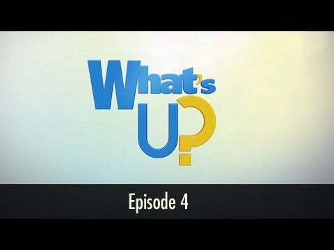 What's Up Ep 004