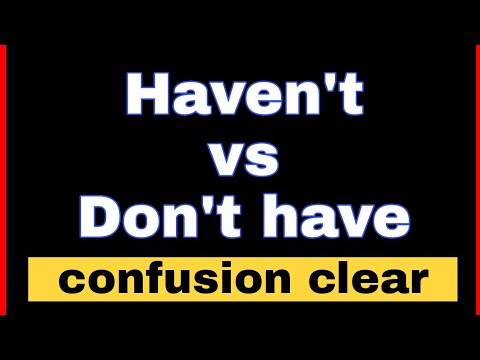 Haven't vs don't have || have not & do not have in english grammar || learn English