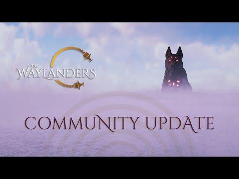 The Waylanders - Community Update