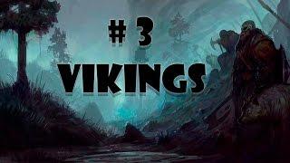 Викинги  ( 3 ) - переменный успех